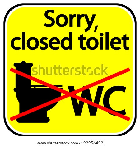 Closed toilet sign on white background. - stock vector