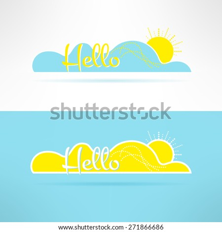 Cloud with sun and hello text on it. Greeting element. Sunny background and postcard template. Vector illustration - stock vector