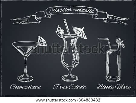 Cocktails collection on chalkboard.Vector Set of Sketch Cocktails and Alcohol Drinks. Cosmopolitan, Pina Colada, Bloody Mary. - stock vector