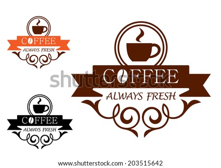 Coffee Always Fresh label with a steaming cup of coffee logo above the text - Coffee - on a ribbon banner with an ornate curlicue frame below with - Always Fresh, three color variants - stock vector