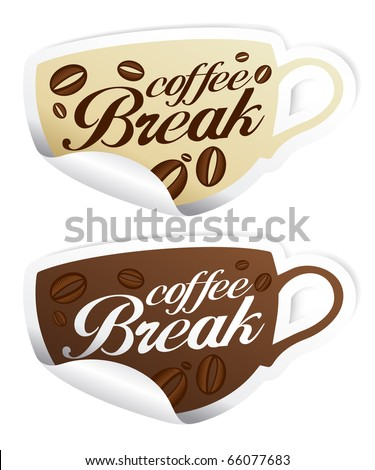 Coffee Break stickers in form of cup. - stock vector