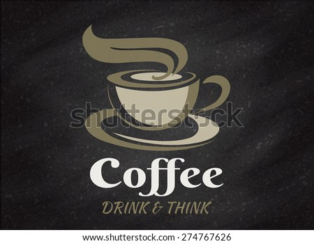 Coffee cup label On Chalkboard,sketch style for fast food or cafe menu design - stock vector