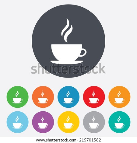 Coffee cup sign icon. Hot coffee button. Hot tea drink with steam. Round colourful 11 buttons. Vector - stock vector
