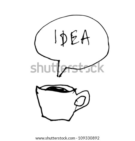 Coffee cup symbol with idea word in speech bubble. Hand-drawn illustration - stock vector