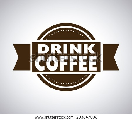 Coffee design over gray background, vector illustration