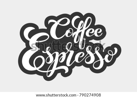 Coffee Espresso Logo Types Of Handwritten Lettering Design Elements Template And Concept