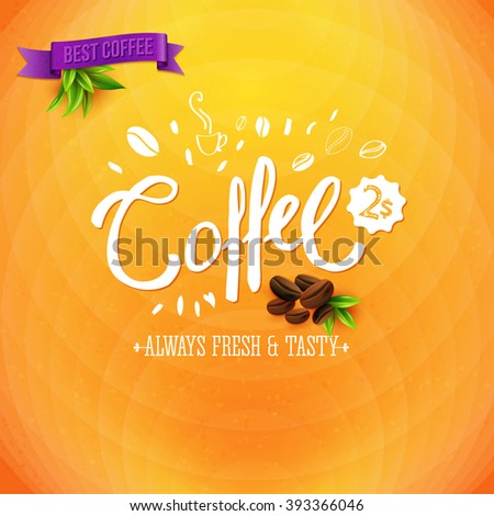 Coffee for sale colorful marketing poster with white text - Coffee - on a colorful orange background with beans and a best offer banner, priced at $2 - stock vector