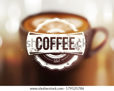 Coffee label on blurred background
