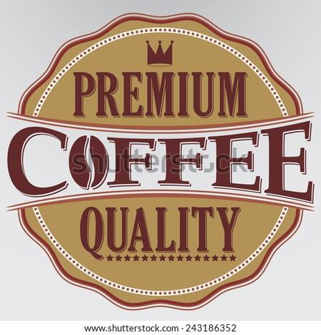 Coffee premium quality retro label, vector illustration  - stock vector