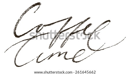 Coffee Time. Bar Poster. Coffee Modern Brush Lettering Calligraphy Background Logotype. - stock vector