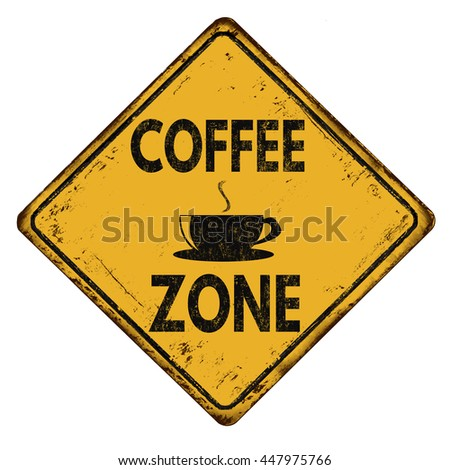 Coffee zone vintage rusty yellow road sign on a white background, vector illustration - stock vector