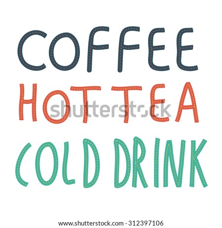 cold drink, hot tea, coffee hand drawn words  - stock vector