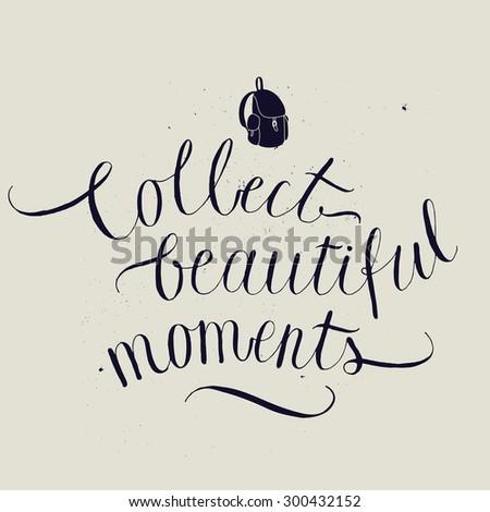 collect moments handwritten text. vector illustration - stock vector