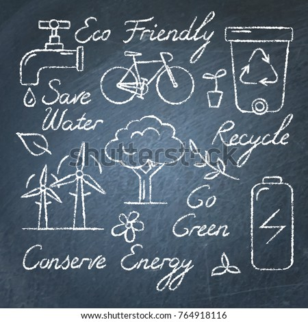 Collection of ecology icons and lettering on chalkboard. Eco Friendly, Save Water, Recycle, Conserve Energy and other symbols isolated on white background.