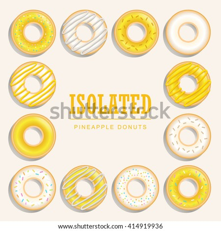 Collection of pineapple donuts, Vector sweet donuts isolated and background.