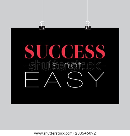 Collection of unusual inspirational and motivational quotes posters. Stylish typographic poster design in hipster style. Vector template for your print design. Success is not easy - stock vector