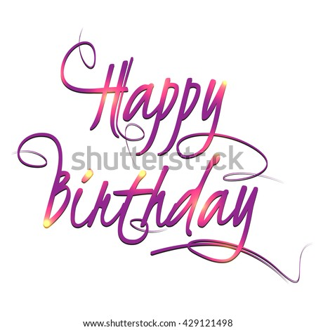 Color Calligraphic Word Happy Birthday On A White Background For Your Design Vector
