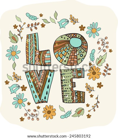 Color flowers and letters - love, floral doodle background, VECTOR - stock vector