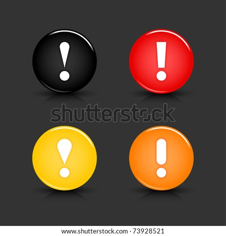 Color web 2.0 button with attention sign. Round shape with reflection and shadow on gray. 10 eps - stock vector