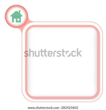 Colored frame for your text and home symbol - stock vector