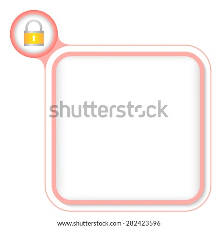 Colored frame for your text and padlock - stock vector
