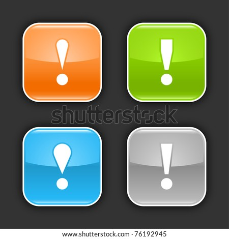 Colored glossy rounded square buttons with attention sign with shadow on gray. 10 eps - stock vector