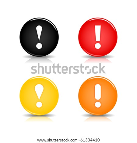 Colored web 2.0 button with attention sign. Round shapes with reflection and shadow on white background. 10 eps - stock vector