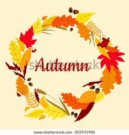 Colorful autumnal leaves frame arranged in a round wreath with acorns,  red viburnum fruits and dry spikelets of herbs on  background  - stock vector