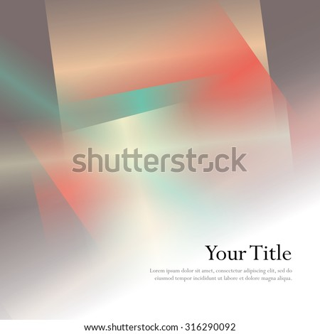 Colorful background with soft gradients and lines. Abstract texture with blurred and geometrical shapes. Stylish desighn element. - stock vector