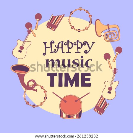 "Colorful decorative card with  musical instruments. Card has space for text ""Happy music time"". Vector eps 10 - stock vector"
