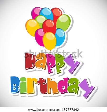 Colorful Happy birthday text with glossy balloons on grey background.  - stock vector