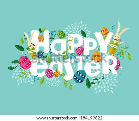 Colorful Happy Easter greeting card with flowers eggs and rabbit elements composition. EPS10 vector file organized in layers for easy editing. - stock vector