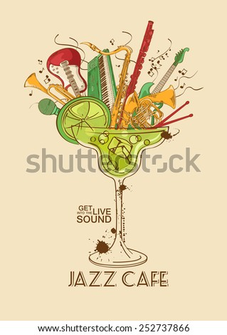 Colorful illustration with musical instruments in a cocktail glass. Jazz cafe concept. Musical creative invitation, label or menu - stock vector