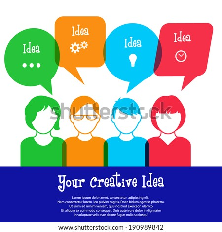 Colorful people icons with dialog speech bubbles / Your Creative Idea  - stock vector