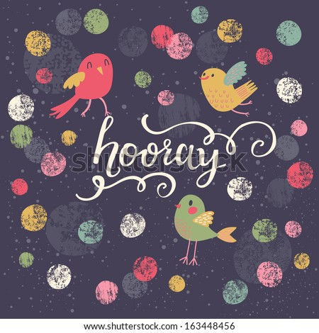 Colorful stylish card with polka dot, birds and Hooray text in vector - stock vector