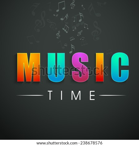 Colorful stylish shiny text of Music Time with musical notes on dark grey background. - stock vector