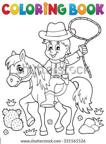 Coloring book cowboy on horse theme 1 - eps10 vector illustration. - stock vector
