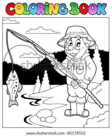 Coloring book with fisherman 1 - vector illustration. - stock vector