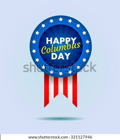 Columbus day badge with USA symbols. Text on a Blue Badge with stars and stripes in background. Vector illustration - stock vector