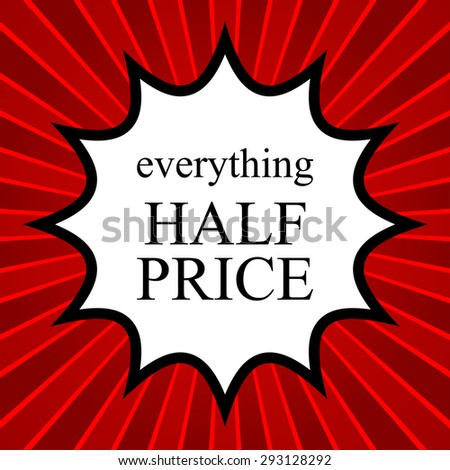 Comic book explosion with text everything half price - stock vector
