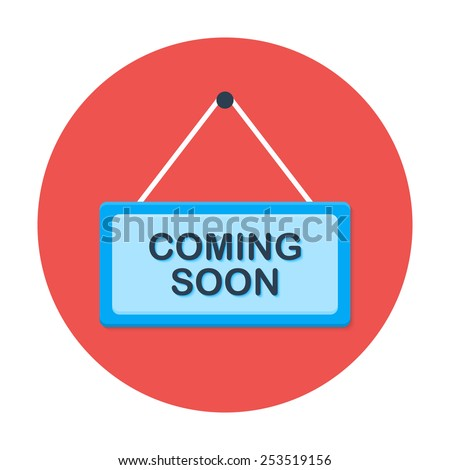 Coming soon flat circle icon. Flat stylized circle icon  - stock vector