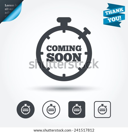 Coming soon sign icon. Promotion announcement symbol. Circle and square buttons. Flat design set. Thank you ribbon. Vector - stock vector