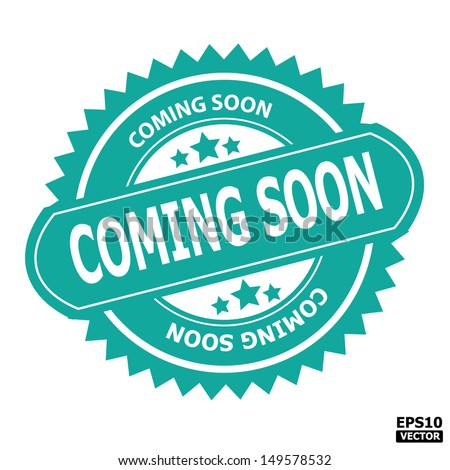 Coming soon stamp, sticker, tag, label, sign, icon.-eps10 vector - stock vector