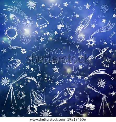 Composition with sketchy space objects and place for your text on blurred space background. Vector illustration   Elements of this image furnished by NASA.  - stock vector