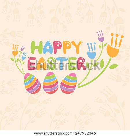 Concept  Happy Easter illustration with flowers and eggs. Vector - stock vector