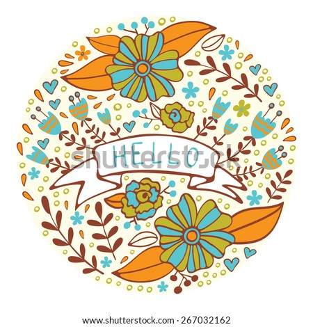 Concept hello card. Elegant floral handdrawn round composition - stock vector
