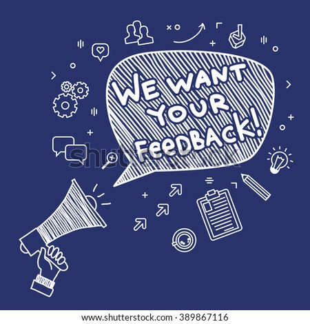 Concept of feedback. Hand Holding Megaphone with phrase We want your feedback. Hand drawn illustration. - stock vector