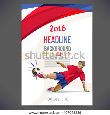 Concept of soccer player with colored geometric shapes assembled in figure football.Background of different color bands intertwined.Concept flyer 2016.football game. Isolate vector. - stock vector