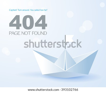 Concept page 404. Design 404 connection error. Abstract background with paper ship. Sorry, page not found. Vector. - stock vector