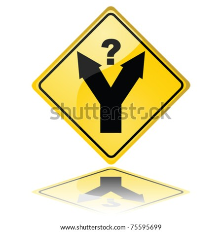 Concept vector illustration of a traffic sign showing a fork in the road, with a question mark meaning a decision has to be made